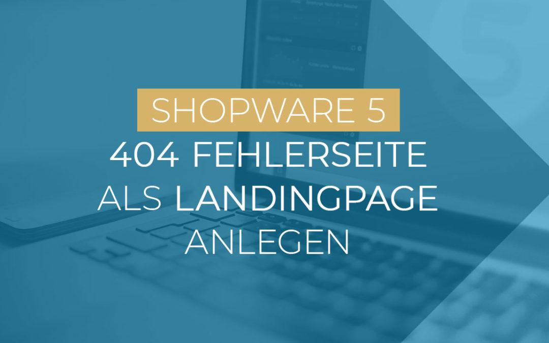 [Video] 404 Fehler Seite als Landing Page in Shopware einrichten