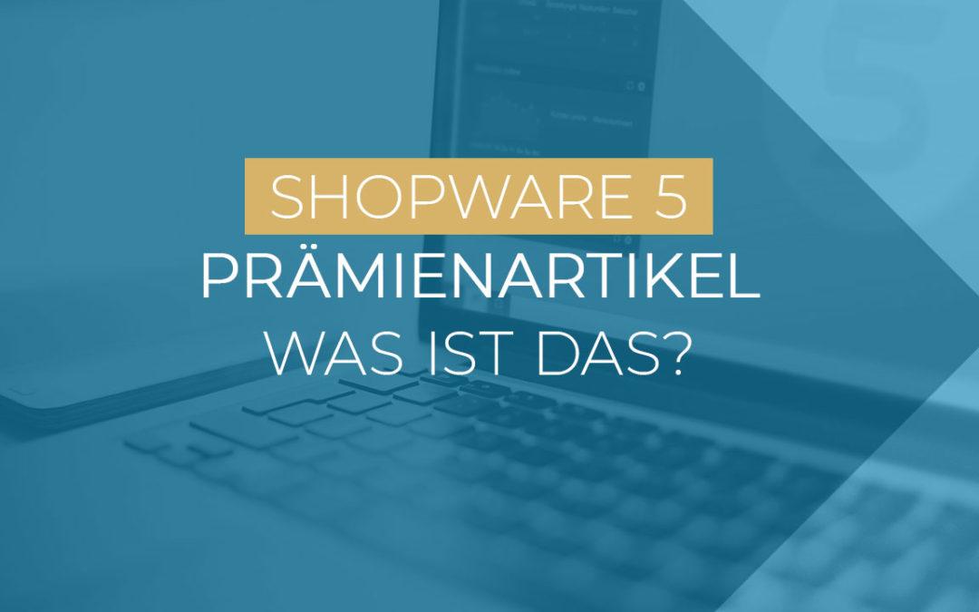 [Video] Prämienartikel in Shopware – was ist das und wie nutzen Sie es?
