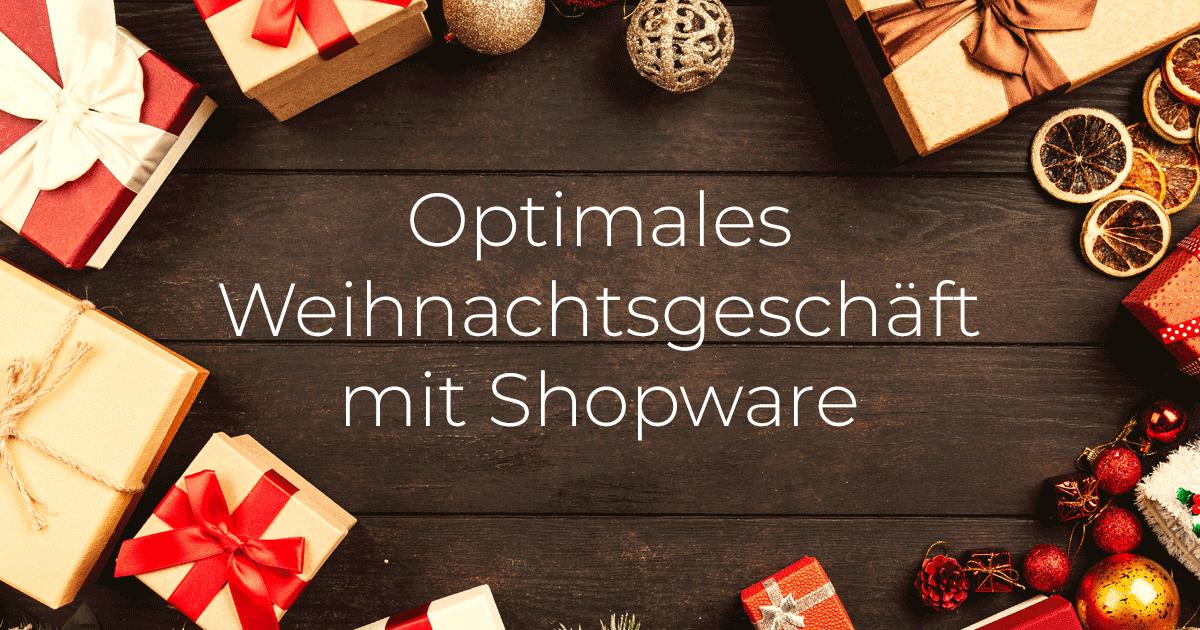 Mit Shopware auf das Weihnachtsgeschäft vorbereiten | Marcel Krippendorf