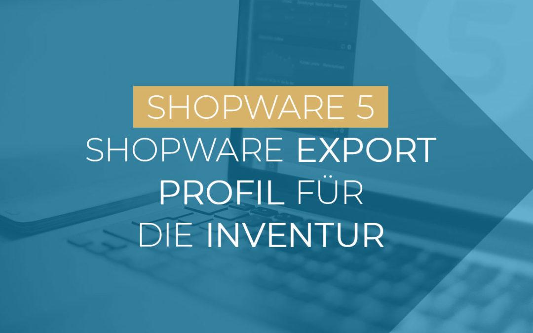 Shopware Export Profil speziell für die Inventur