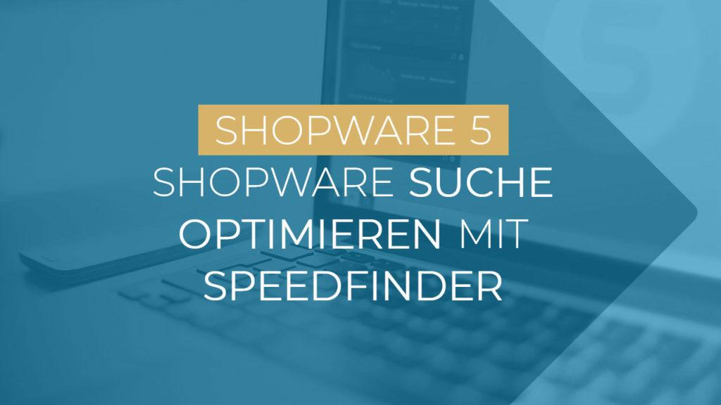 Shopware Speedfinder